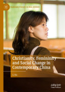 Christianity  Femininity and Social Change in Contemporary China