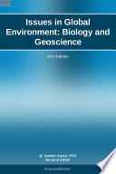 Issues in Global Environment: Biology and Geoscience: 2011 Edition