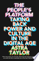 The People   s Platform  Taking Back Power and Culture in the Digital Age