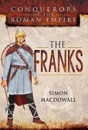 Conquerors of the Roman Empire: the Franks