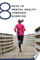 """8 Keys to Mental Health Through Exercise (8 Keys to Mental Health)"" by Christina Hibbert, Babette Rothschild"