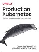 Production Kubernetes Pdf/ePub eBook