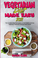 Vegetarian Diet Made Easy 2021