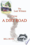 The Last Witness From A Dirt Road Book PDF