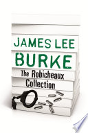 JAMES LEE BURKE     THE ROBICHEAUX COLLECTION Book