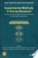 """Experimental Methods in Survey Research: Techniques that Combine Random Sampling with Random Assignment"" by Paul J. Lavrakas, Michael W. Traugott, Courtney Kennedy, Allyson L. Holbrook, Edith D. de Leeuw, Brady T. West"