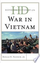 Historical Dictionary of the war in Vietnam by Ronald B. Frankum, Jr.