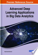 Advanced Deep Learning Applications in Big Data Analytics Book