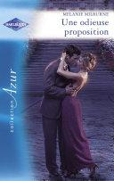 Une odieuse proposition - Piège pour un célibataire (Harlequin Azur)