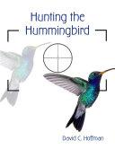 Hunting the Hummingbird