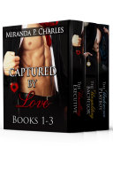 Captured by Love Books 1 3  The Unwilling Executive  The Unyielding Bachelor  The Undercover Playboy  Book