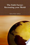 The Faith Factor: Recreating your World