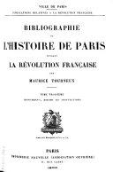 Bibliographie de l'histoire de Paris pendant la Révolution française: Monuments, mœurs et institutions
