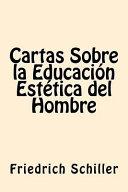 Cartas Sobre La Educacion Estetica Del Hombre (Spanish Edition)