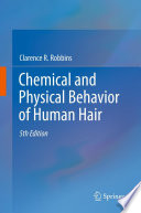 """Chemical and Physical Behavior of Human Hair"" by Clarence R. Robbins"