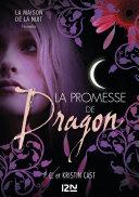 La promesse de Dragon : Inédit Maison de la Nuit