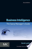 """Business Intelligence: The Savvy Manager's Guide"" by David Loshin"