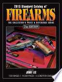 2013 Standard Catalog of Firearms  : The Collector's Price & Reference Guide