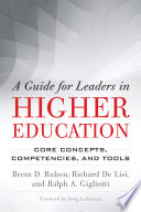 """A Guide for Leaders in Higher Education: Core Concepts, Competencies, and Tools"" by Brent D. Ruben, Richard De Lisi, Ralph A. Gigliotti, Doug Lederman"