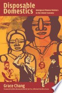Disposable Domestics  : Immigrant Women Workers in the Global Economy