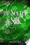 The Secret of Silk