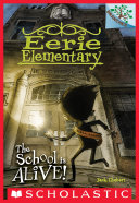 The School is Alive!: A Branches Book (Eerie Elementary #1) Pdf