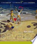 """How Children Develop"" by Robert S. Siegler, Judy S. DeLoache, Nancy Eisenberg"