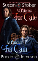 A Princess for Cale/A Princess for Cain