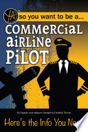 So You Want to Be a     Commercial Airline Pilot  Here   s the Info You Need