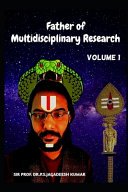Father of Multidisciplinary Research  volume 1