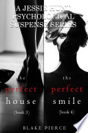 Jessie Hunt Psychological Suspense Bundle  The Perfect House   3  and The Perfect Smile   4