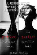 Jessie Hunt Psychological Suspense Bundle: The Perfect House (#3) and The Perfect Smile (#4)