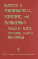 Handbook of Mathematical, Scientific, and Engineering Formulas, Tables, Functions, Graphs, Transforms