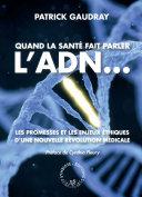 Pdf Quand la santé fait parler l'ADN Telecharger