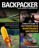 Backpacker Magazine's Complete Guide to Outdoor Gear Maintenance and Repair