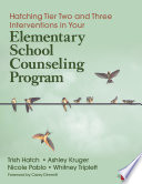 Hatching Tier Two and Three Interventions in Your Elementary School Counseling Program