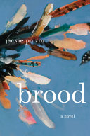 link to Brood : a novel in the TCC library catalog