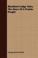Blackfoot Lodge Tales, the Story of a Prairie People Pdf/ePub eBook
