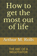 How To Get The Most Out Of Life