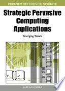 Strategic Pervasive Computing Applications  Emerging Trends