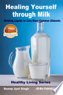 Healing Yourself Through Milk Drinking Liquids To Cure Many Common Ailments