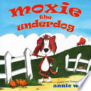 Moxie The Underdog