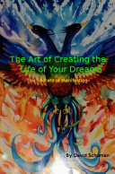 The Art of Creating the Life of Your Dreams