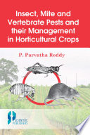 Insect Mite and Vertebrate Pests and their Management in Horticultural Crops
