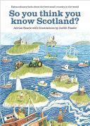 So You Think You Know Scotland