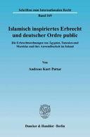 Islamisch inspiriertes Erbrecht und deutscher Ordre public