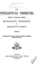 The Intellectual Observer Review Of Natural History Microscopic Research And Recreative Science