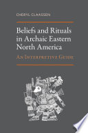 Beliefs And Rituals In Archaic Eastern North America