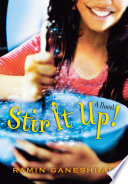 Stir It Up: A Novel Ramin Ganeshram Cover