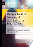 The New Political Economy of Land Reform in South Africa
